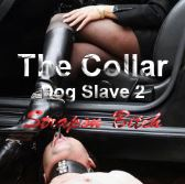 The Collar - Dog Slave 2 - Strapon Bitch