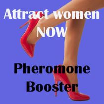 Get them all - use the Pheromone booster to attract women now