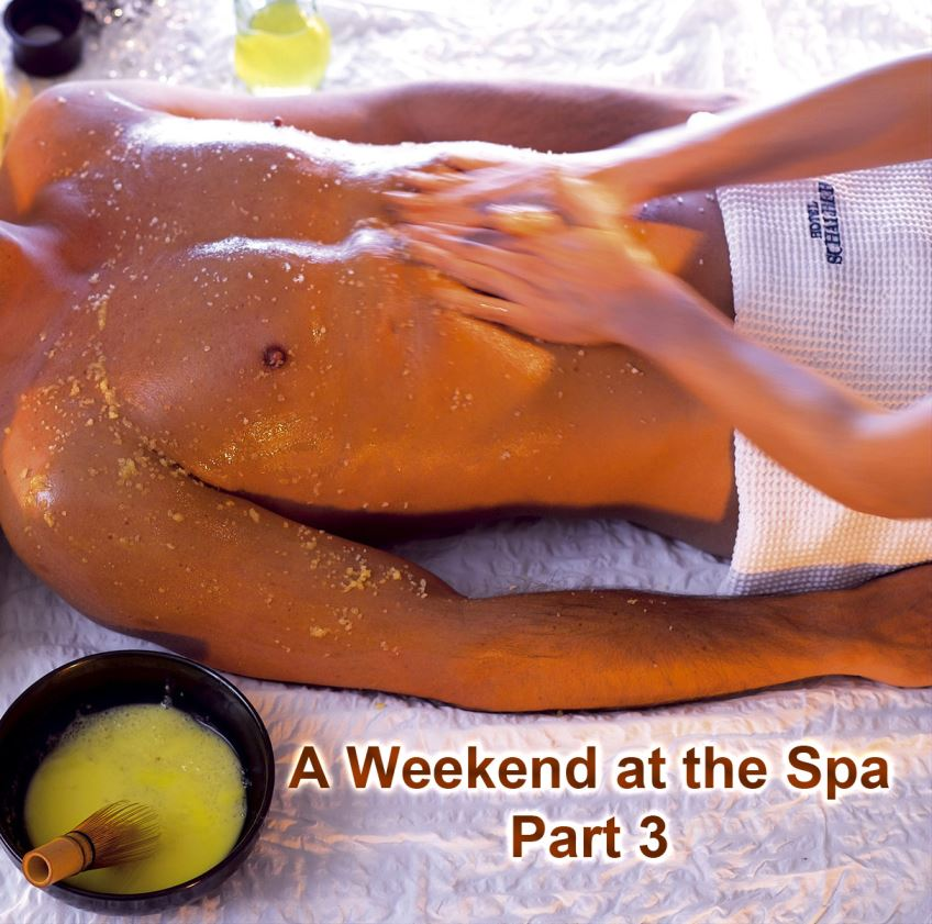 A Weekend At The Spa Part 3