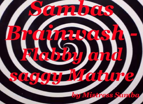 Sambas Brainwash flabby and saggy MatureSambas Brainwash flabby and saggy Mature