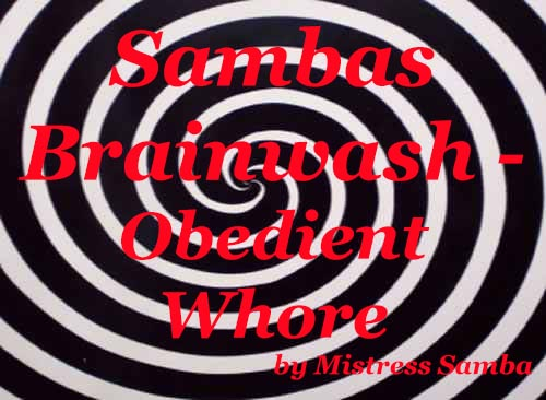 Sambas Brainwash Obedient Whore