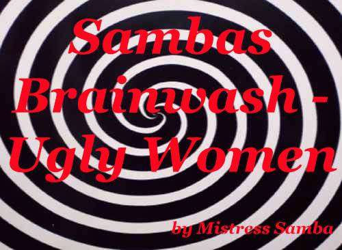 Sambas Brainwash - Ugly Women