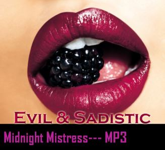 Midnight Mistress - Evil & Sadistic