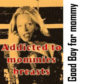 Part 3 - Addicted to mommies breasts