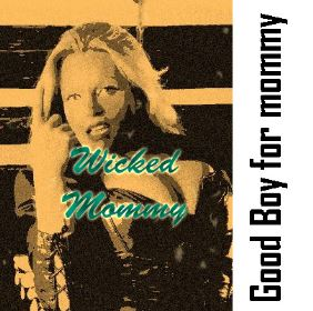 Part 2 - Wicked mommy