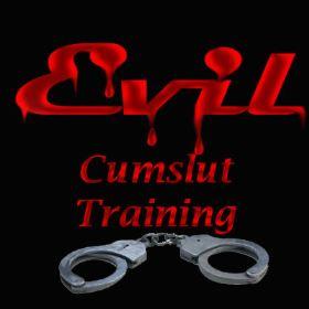 Evil - Cumslut Training