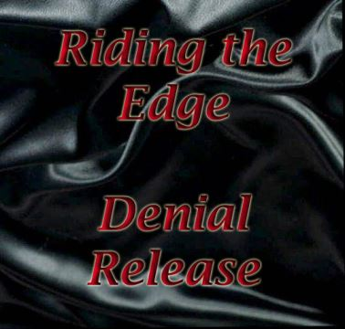 Riding the Edge - Denial Release