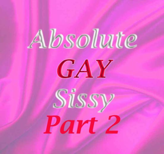 Absolute Gay Sissy Part 2