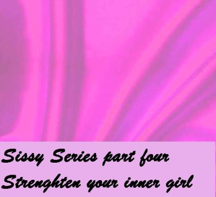 Sissy series-part four