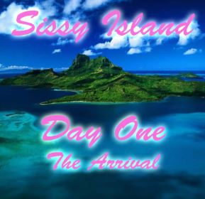Sissy Island Day One