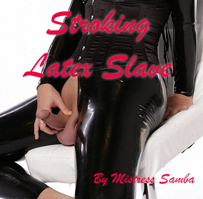 Stroking Latex Slave